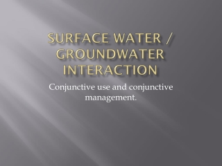 Surface water / Groundwater Interaction