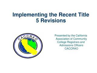 Implementing the Recent Title 5 Revisions