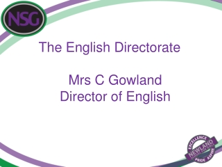 The English Directorate Mrs C Gowland Director of English