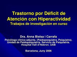 Trastorno por Déficit de Atención con Hiperactividad Trabajos de investigación en curso