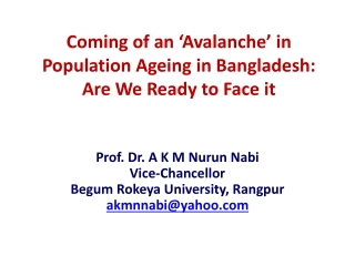 Coming of an 'Avalanche' in Population Ageing in Bangladesh:  Are We Ready to Face it
