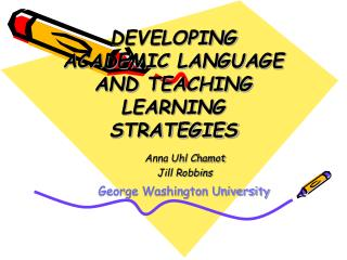 DEVELOPING ACADEMIC LANGUAGE AND TEACHING LEARNING STRATEGIES