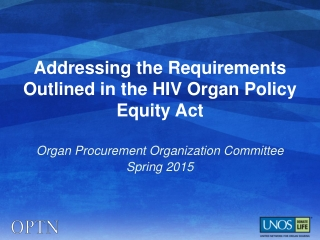 Addressing the Requirements Outlined in the HIV Organ Policy Equity Act