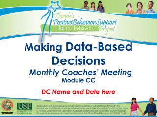 Making Data-Based Decisions   Monthly Coaches  Meeting  Module CC