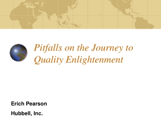 Pitfalls on the Journey to Quality Enlightenment