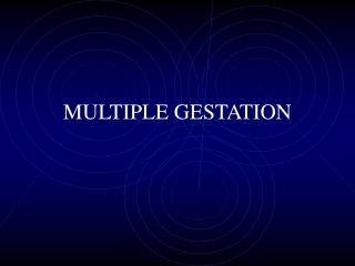 MULTIPLE GESTATION