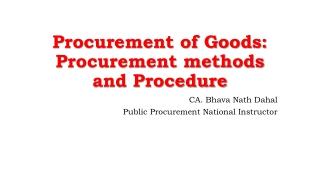 Procurement of Goods: Procurement methods and Procedure