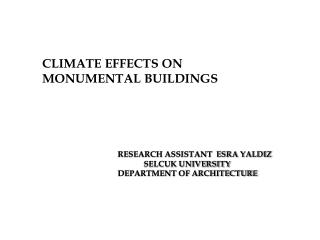 RESEARCH ASSISTANT  ESRA YALDIZ              SELCUK UNIVERSITY  DEPARTMENT OF ARCHITECTURE