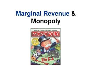 Marginal Revenue  & Monopoly