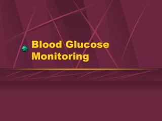 Blood Glucose Monitoring