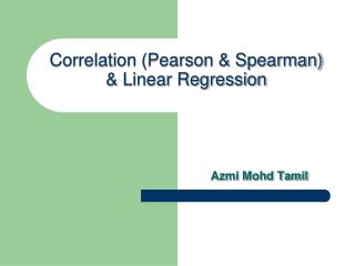 Correlation (Pearson & Spearman)  & Linear Regression