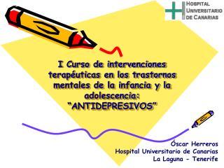 """I Curso de intervenciones terapéuticas en los trastornos mentales de la infancia y la adolescencia: """"ANTIDEPRESIVOS"""""""