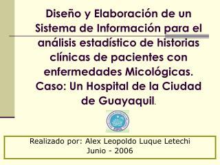Realizado por: Alex Leopoldo Luque Letechi Junio - 2006