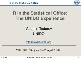 R in the Statistical Office:  The UNIDO Experience
