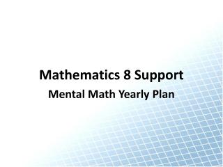 Mathematics 8 Support Mental Math Yearly Plan