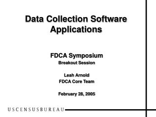 FDCA Symposium Breakout Session  Leah Arnold FDCA Core Team February 28, 2005