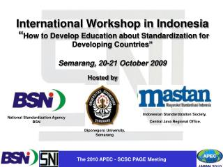 "International Workshop in Indonesia  "" How to Develop Education about Standardization for Developing Countries""  Sem"