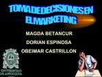TOMA DE DECISIONES EN EL MARKETING