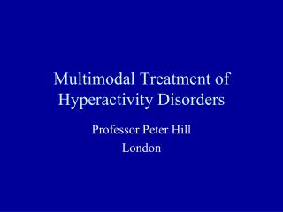 Multimodal Treatment of Hyperactivity Disorders