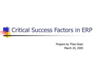Critical Success Factors in ERP