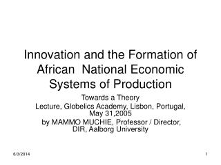 Innovation and the Formation of African National Economic Systems of Production