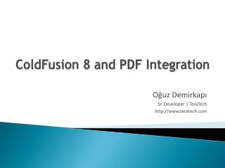 ColdFusion 8 and PDF Integration