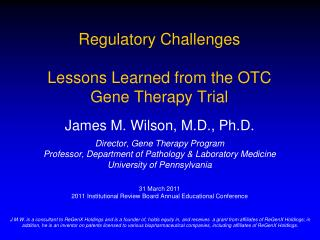 Regulatory Challenges Lessons Learned from the OTC  Gene Therapy Trial