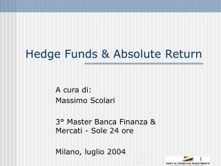 Hedge Funds & Absolute Return