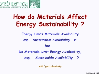 How do Materials Affect Energy Sustainability ? Energy Limits Materials Availability