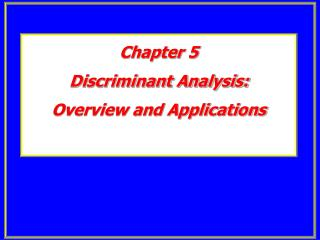 Chapter 5 Discriminant Analysis: Overview and Applications