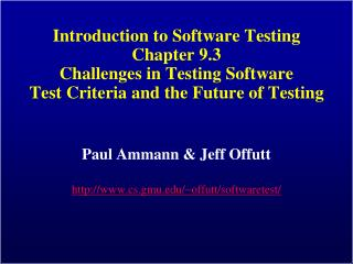 Introduction to Software Testing Chapter 9.3 Challenges in Testing Software Test Criteria and the Future of Testing