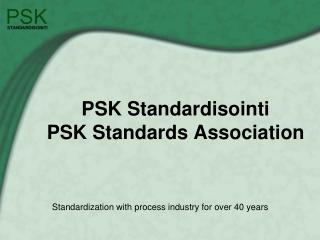 PSK Standardisointi PSK Standards Association