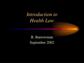 Introduction to  Health Law