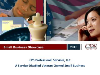 CPS Professional  Services, LLC A Service-Disabled Veteran-Owned Small Business