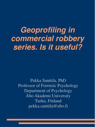 Geoprofiling in commercial robbery series. Is it useful?