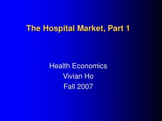 The Hospital Market, Part 1