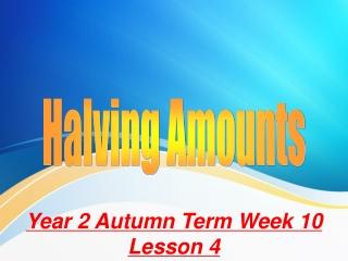 Halving Amounts
