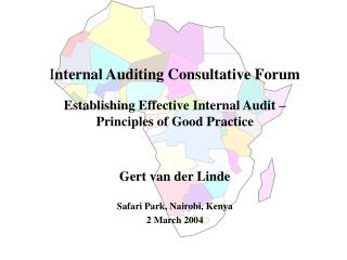 Internal Auditing Consultative Forum  Establishing Effective Internal Audit    Principles of Good Practice