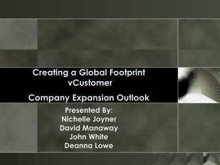 Creating a Global Footprint  vCustomer  Company Expansion Outlook