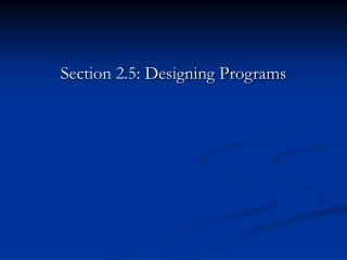 Section 2.5: Designing Programs