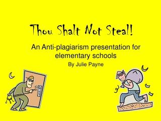 Thou Shalt Not Steal!