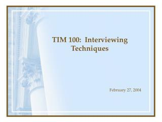 TIM 100:  Interviewing Techniques