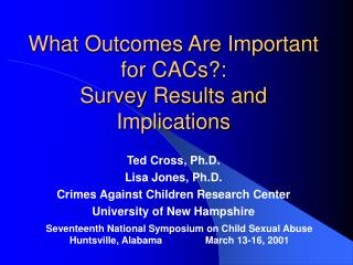 What Outcomes Are Important for CACs:  Survey Results and Implications