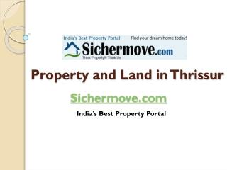 Property and Landin in Thrissur - Sichermove.com