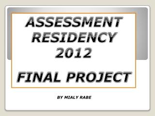 ASSESSMENT RESIDENCY 2012 FINAL PROJECT