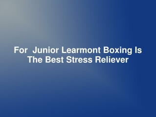 Junior Learmont is a knowledgeable and experienced professio