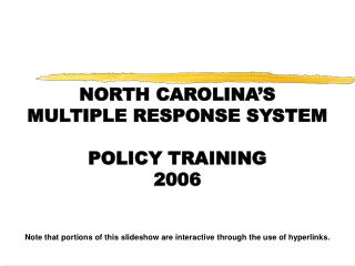 NORTH CAROLINA'S MULTIPLE RESPONSE SYSTEM  POLICY TRAINING 2006