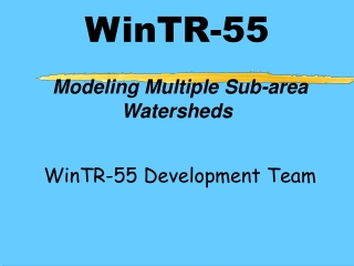 WinTR-55 Modeling Multiple Sub-area Watersheds