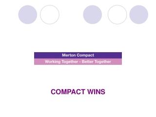 COMPACT WINS
