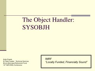 The Object Handler: SYSOBJH